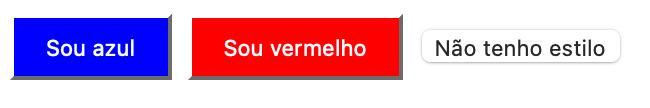 Botão com background azul, vermelho e sem estilo respectivamente